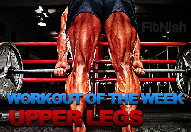 Workout of the week, focusing on legs - Thighs and Quads, Glutes and Hamstrings.