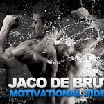 Bodybuilding & Fitness Motivational Video, Jaco De Bruyn MOTIVATION WBFF