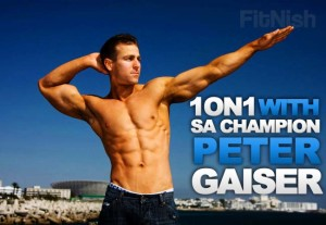 One on One With Fitness SA Champion, Fitness Model Peter Gaiser