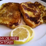 Breakfast Recipe for Healthy French Toast and its Oil Free