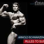 The Best Of Arnold Schwarzenegger Rules To Success