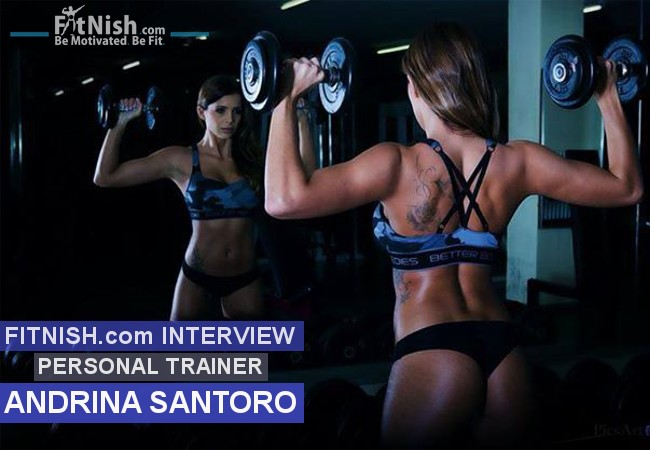 FITNISH.COM INTERVIEW With Personal Trainer, Andrina Santoro