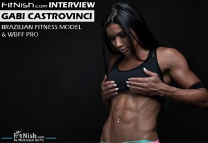 One On One With Brazilian Fitness Model & WBFF Pro, Gabriela Castrovinci