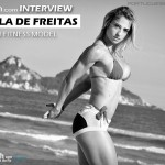 One On One With Brazilian Fitness Model, Priscila De Freitas