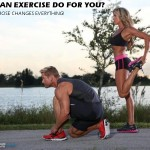 What Exercise Can Do For You | Regular Exercise Changes Everything!