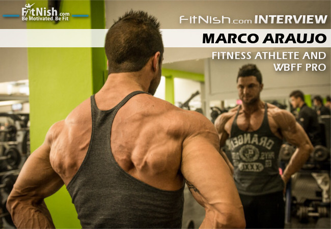 Fitnish.com Interview With New WBFF Pro, Marco Araujo