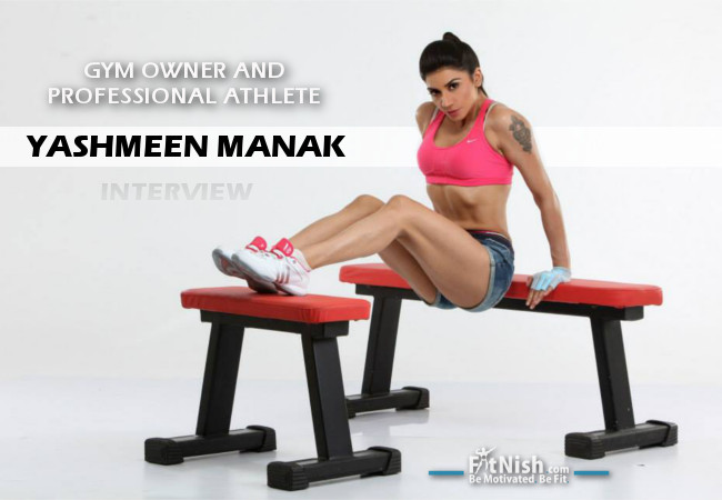 fitnish.com Interview With Gym Owner And Professional Athlete, Yashmeen Manak