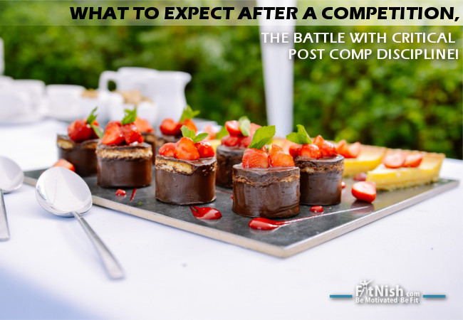 What to expect after a competition, The Battle With Critical Post Comp Discipline!