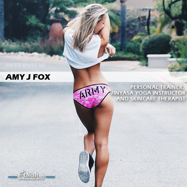 Fitnish.com Interview With Personal Trainer, Vinyasa Yoga Instructor And Skincare Therapist, Amy J Fox