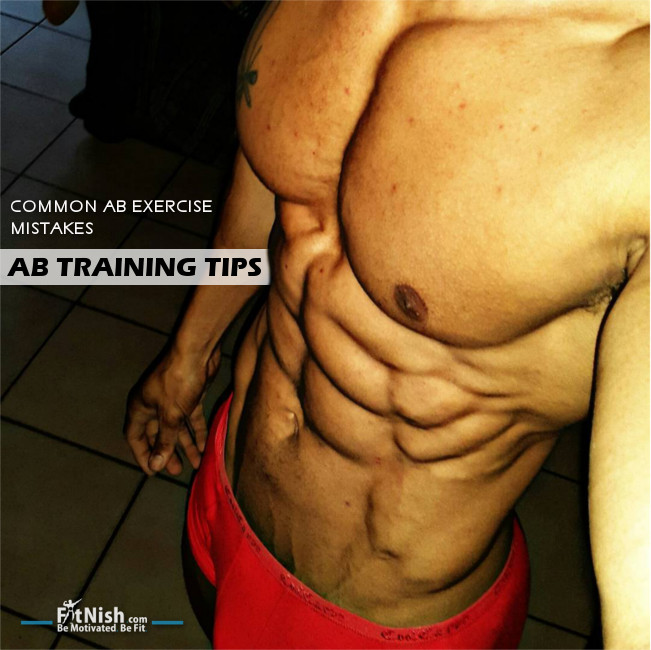 Ab Training Tips and Common Ab Exercise Mistakes