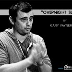 """Overnight Success"" by Gary Vaynerchuk"