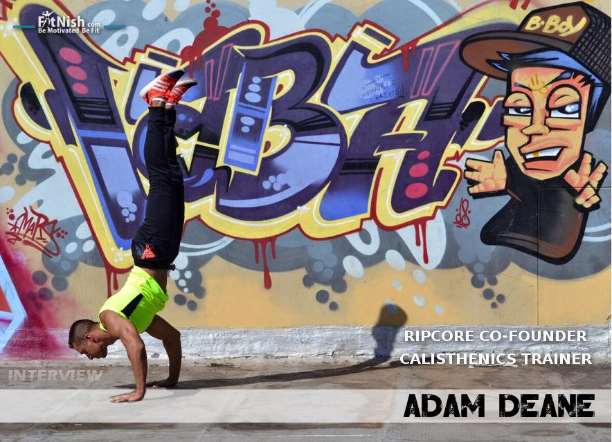 With Calisthenics Trainer And RipCore Co Founder, Adam Deane