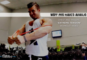 WBFF PRO Marco Araujo, Chest & Arms Workout [VIDEO]!