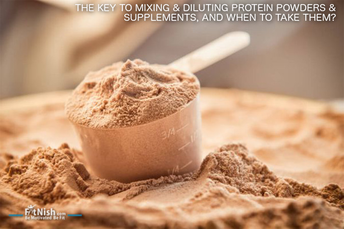 The Key To Mixing & Diluting Protein Powders & Supplements, And When To Take Them?