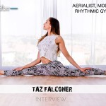 Fitnish.com Interview With Aerialist, Model And Rhythmic Gymnast, Taz Falconer