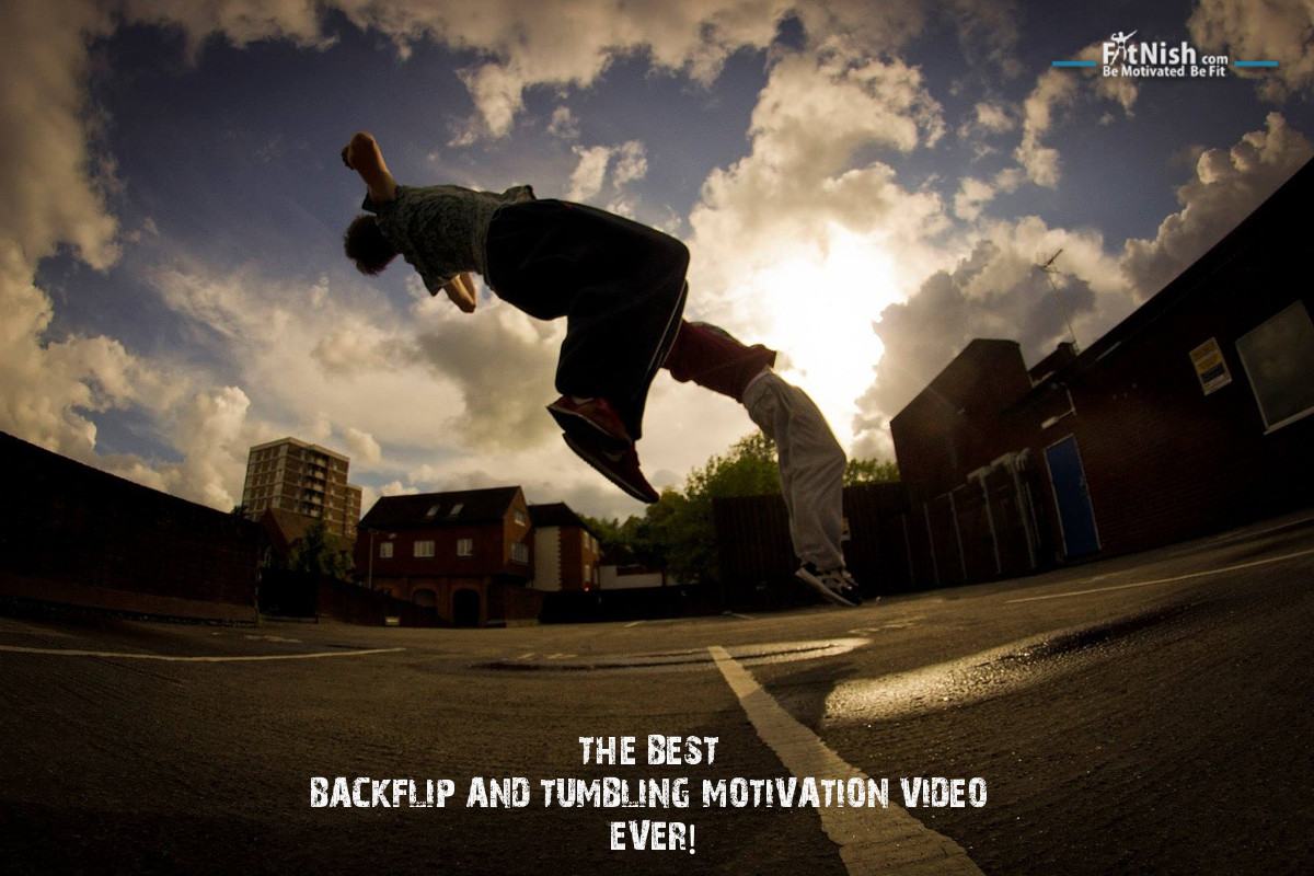 The BEST Backflip and Tumbling MOTIVATION Video Ever!!