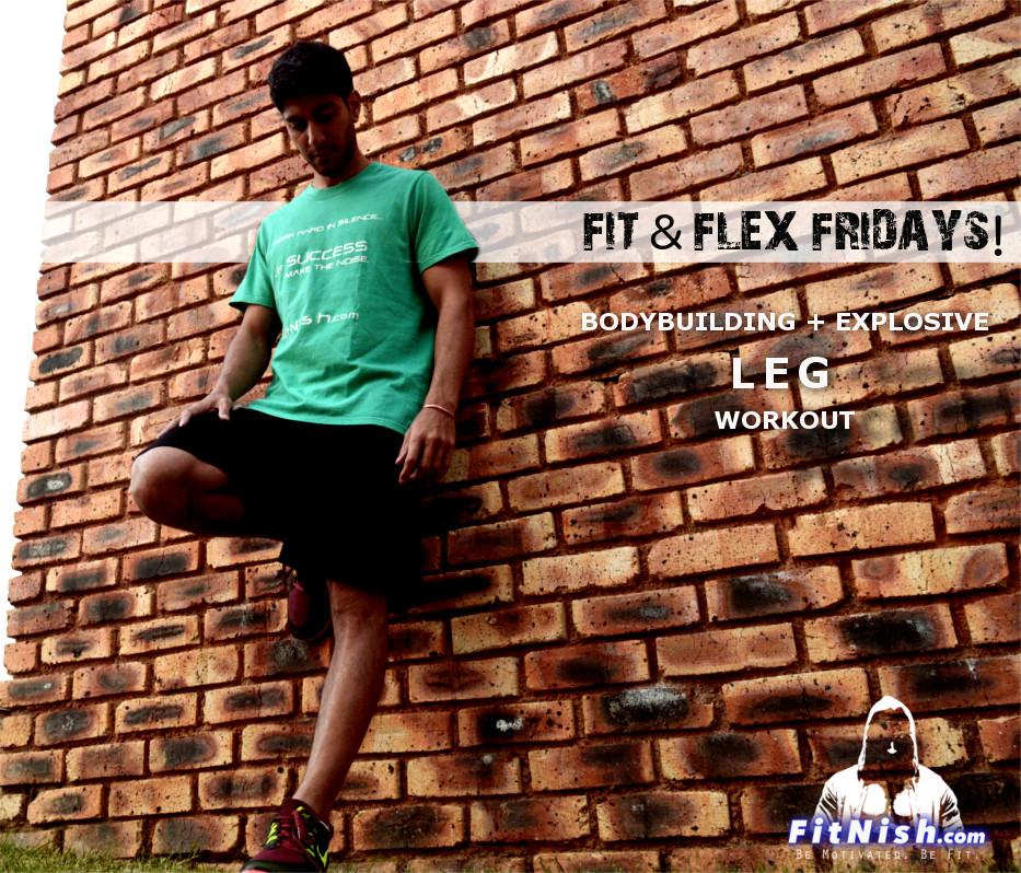 Fit & Flex Fridays! Full Leg Workout! Bodyweight, Explosiveness & Bodybuilding