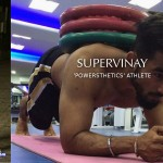"With Indian Powerlifting + Calisthenics ""Powersthenics"" Athlete, SuperVinay"