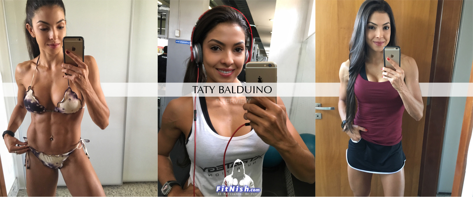 FitNish.com Interview With Brazilian Fitness Enthusiast, Taty Balduino