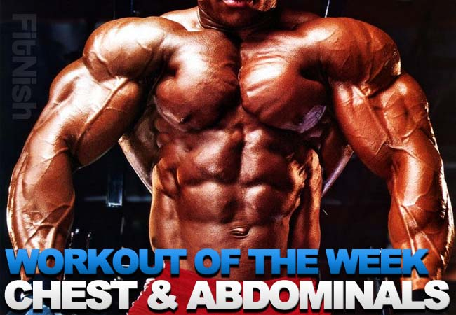 Workout of the week, focusing on Chest (Pectorals) and abdominals