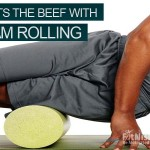 What Is Foam Rolling, How Do You Use It, And Is It Beneficial To You and Your Muscles