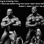 Ronnie coleman and Kevin Levrone