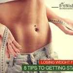 Losing Weight for Life, 8 Tips To Getting Started