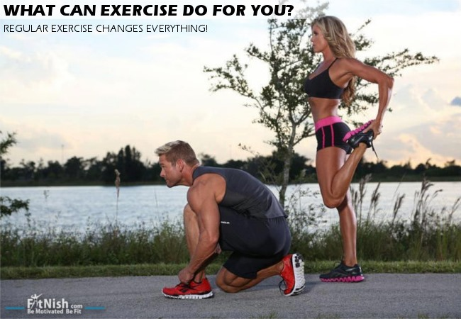 What Exercise Can Do For You   Regular Exercise Changes Everything!