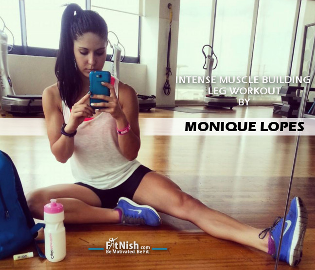Monique Lopes Muscle Building Leg Workouts!