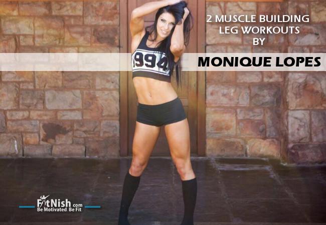Monique Lopes Muscle Building Leg Workouts!