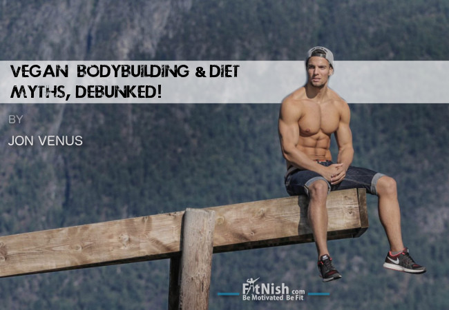 The Truth About Vegan Bodybuilding And Diet, Myths DEBUNKED!