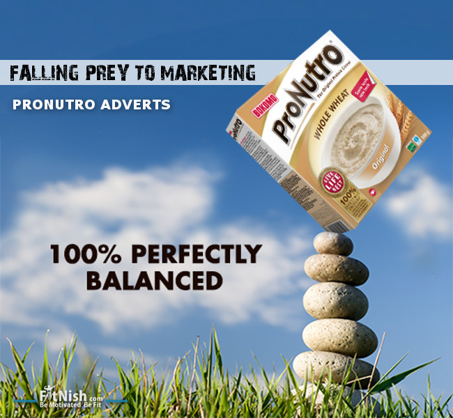 Falling Prey To Marketing | Pronutro Adverts