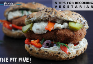 The Fit Five! 5 Tips For Becoming Vegetarian