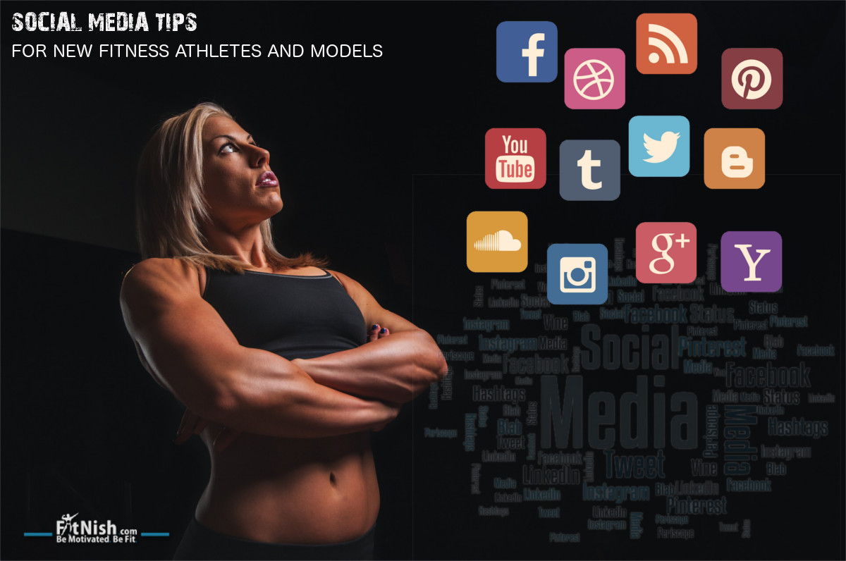 Social Media Tips For New Fitness Athletes And Models