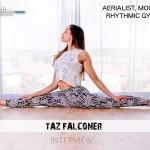 Fitnish.com Interview With Aerialist, Model And Rhythmic Gymnast, Taz Falconer
